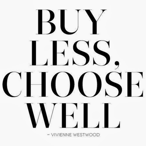 buy less choose well vivienne westwood quote inspiration