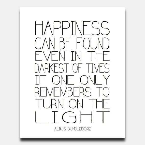 Happiness Can Be Found In The Darkest Of Times Quote: Sunday Morning Photo Inspiration And A Quote