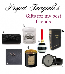 Project Fairytale: Gift Guide - for my best friends